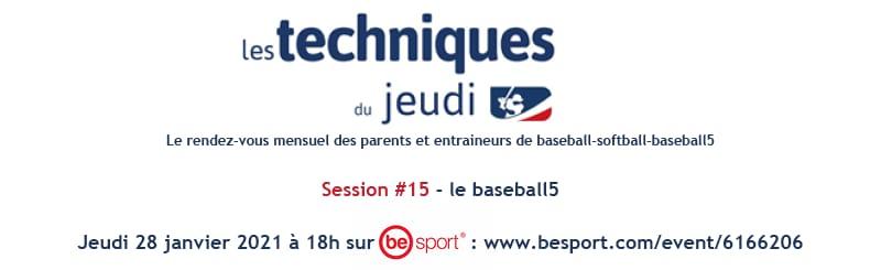 Techniques du Jeudi #15 - 28 janvier 2021 - Baseball5