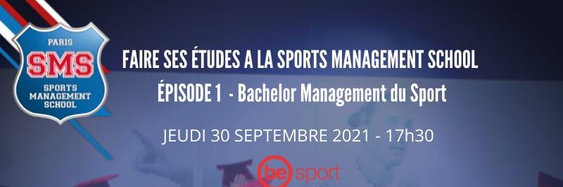 Webinaire : Faire ses études à SMS - Episode 1 - Bachelor Management du Sport - 30 septembre 2021 - 17h30