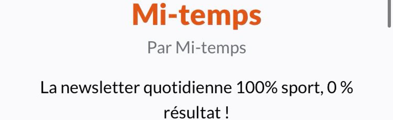 Mi-Temps :  La newsletter 100% sport, 0% résultat